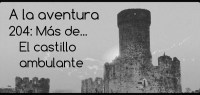 204: Más de... El castillo ambulante