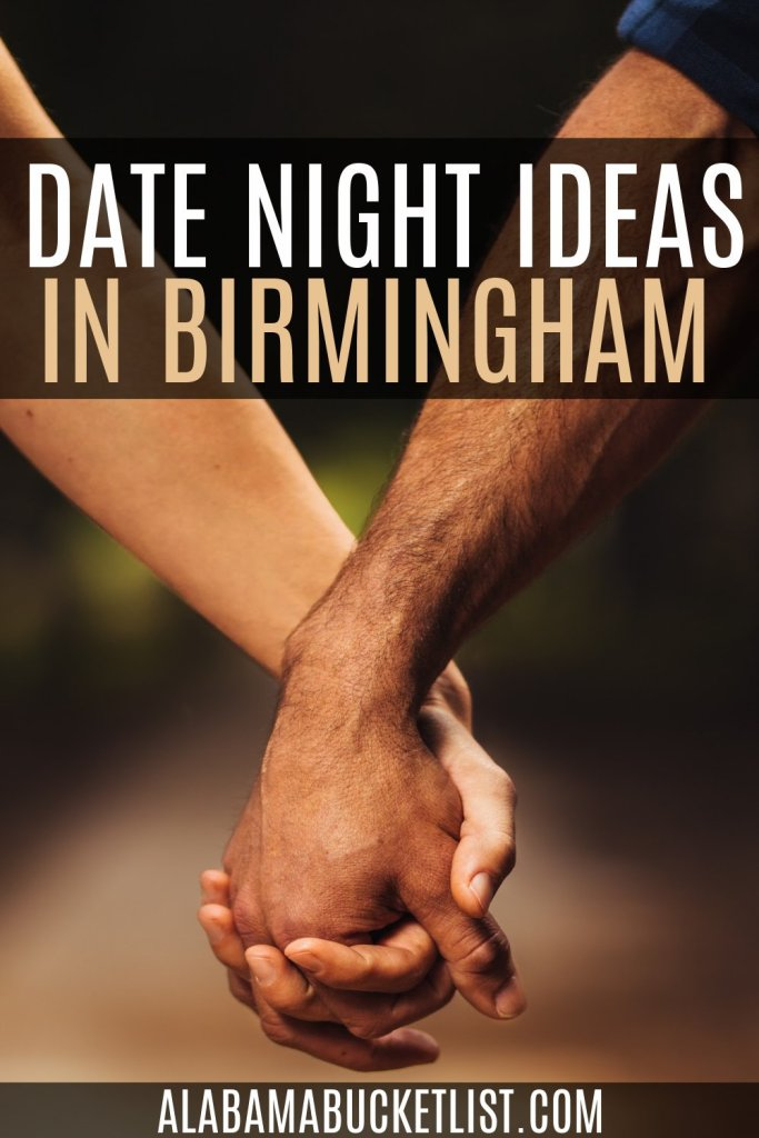 These unique date night ideas in Birmingham are perfect whether you're trying to impress on a first date or find creativity on the 100th date! #datenight #romance #birmingham #alabama #usa #romantic #valentines #anniversary #specialoccasion #birthday #couples