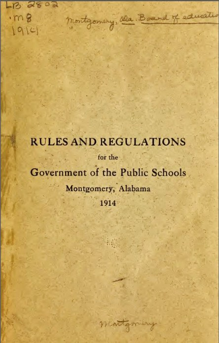 The booklet, published in 1914, details the rules and regulations for the operations of public schools in Alabama, issued by the Alabama State Board of Education. (From Encyclopedia of Alabama, courtesy of the Library of Congress)