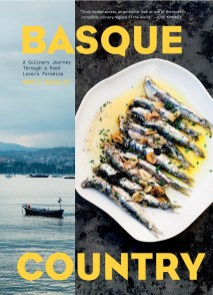 """""""Basque Country: A Culinary Journey Through a Food Lover's Paradise"""" is the first book from Alabama author Marti Buckley. (Artisan Books)"""