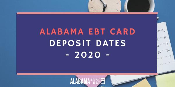 Alabama EBT Card Deposit Dates - 2020
