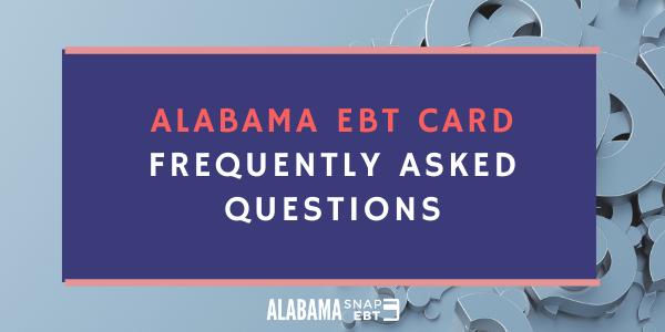 Alabama EBT Card FAQs