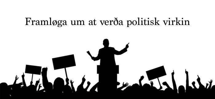Framløga um at verða politisk virkin