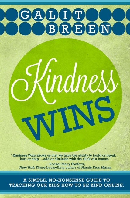 A beautiful guide to raising our children in a digital world. #kindnesswins @galitbreen