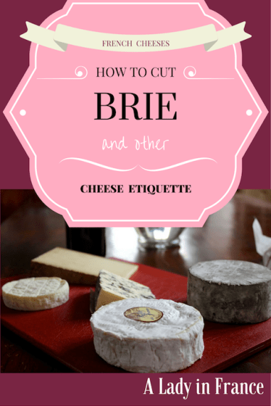 A tutorial for cutting brie, along with the etiquette for presenting, cutting, and eating French cheeses. @aladyinfrance