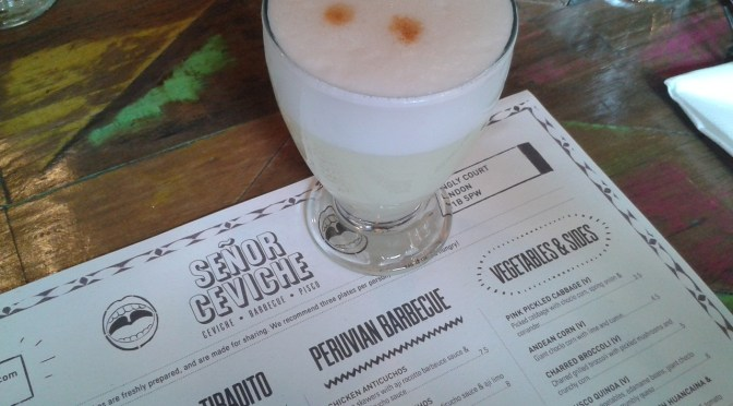 Pisco power! Getting into the Peruvian spirit at Senor Ceviche