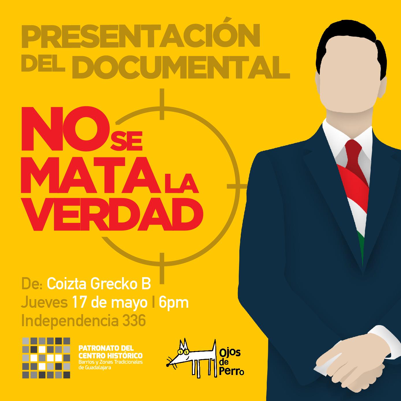 """Presentación del documental """"No se mata la verdad"""" / Patronato del Centro Histórico"""