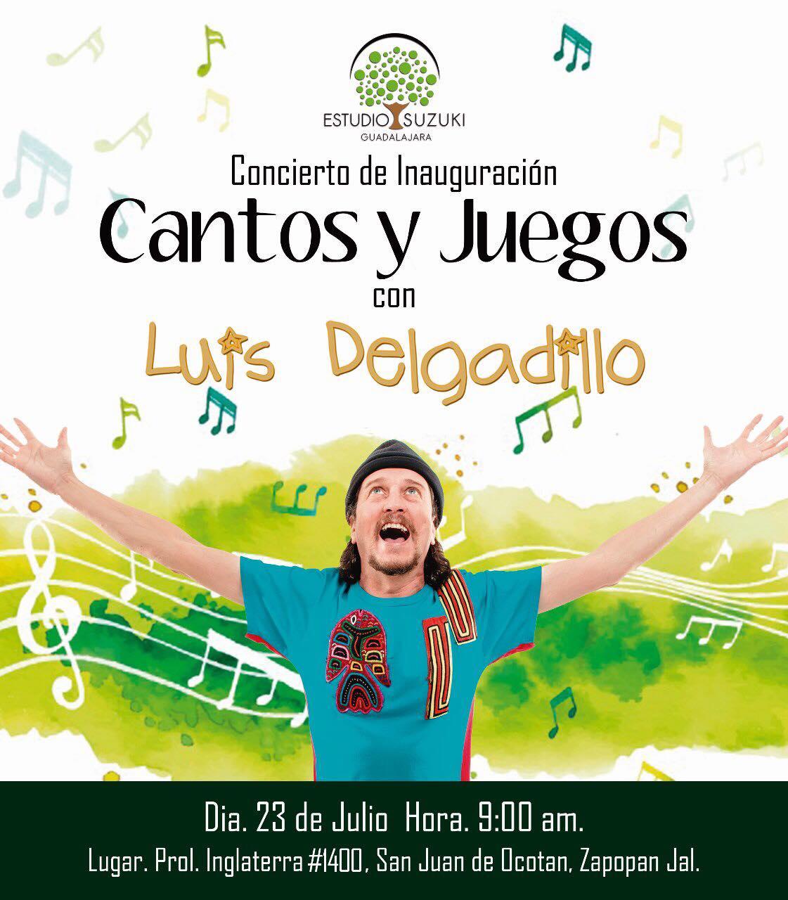 Estudio Suzuki Guadalajara inaugurará su curso de verano 2018 con un  Concierto de Luis Delgadillo, abierto al público.  23 de julio, 9:00 hrs