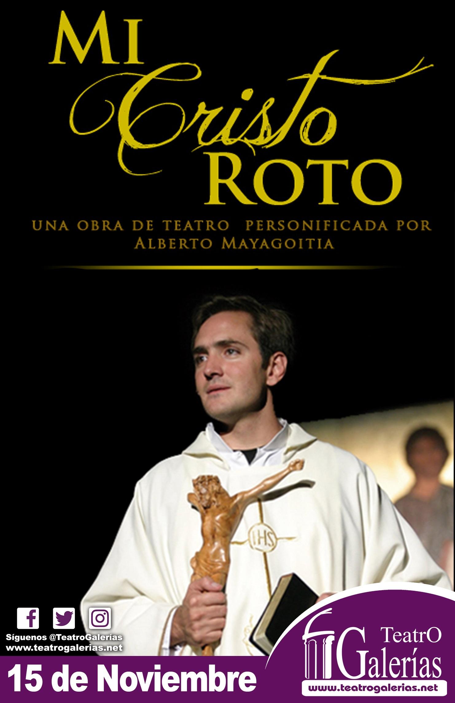 Mi Cristo Roto / Teatro Galerías