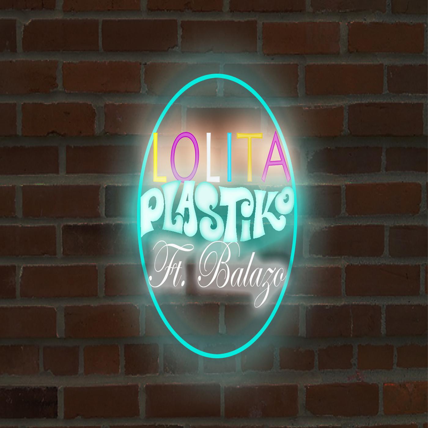 Plastiko presenta su más reciente sencillo LOLITA