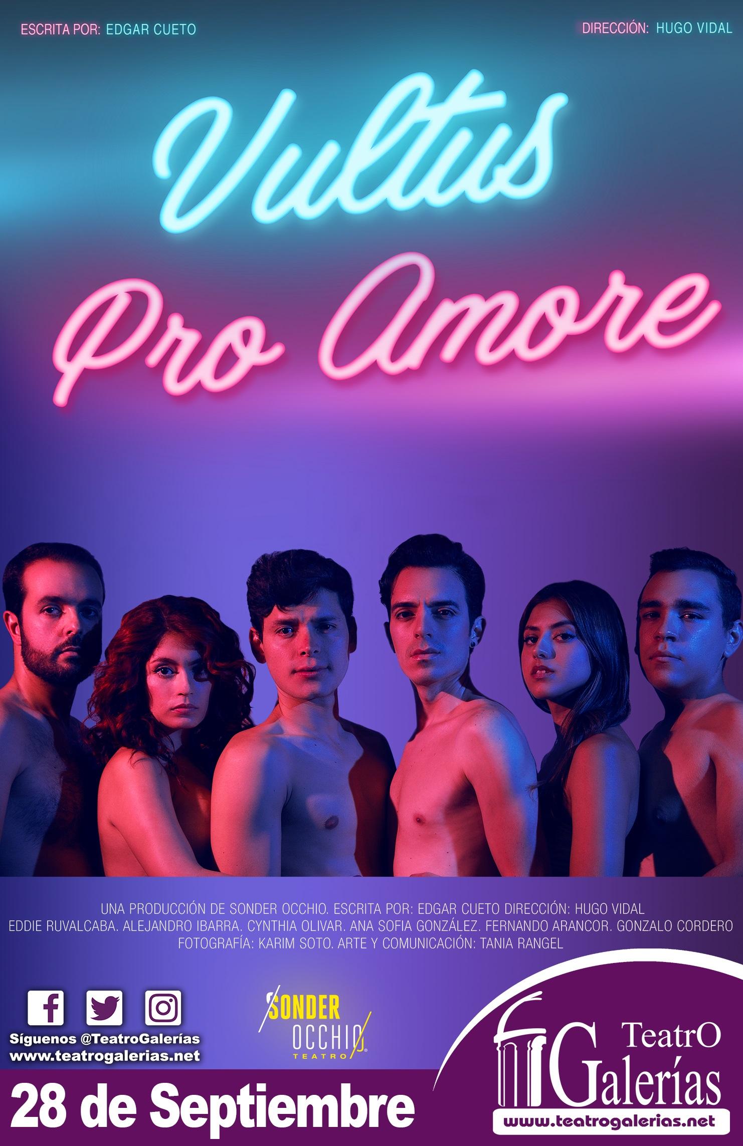 Vultus Pro Amore / Teatro Galerías