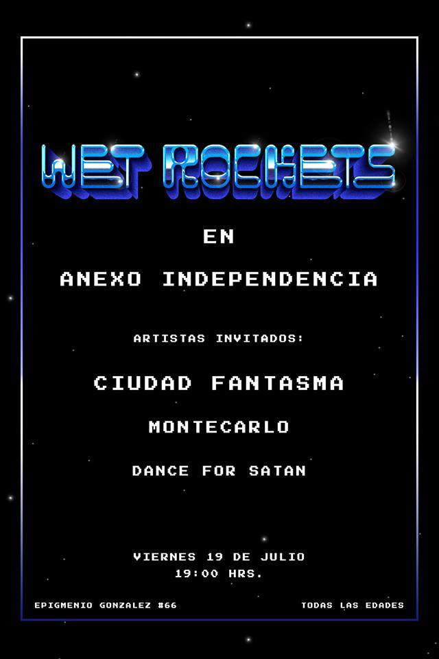 Wet Rockets + Ciudad Fantasma + Montecarlo + Dance For Satan