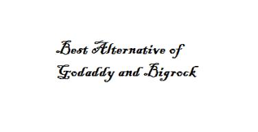 Best Alternative of Godaddy and Bigrock