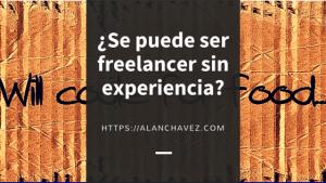 Se puede ser freelance sin experiencia