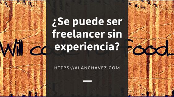 ¿Se puede ser freelancer sin experiencia?
