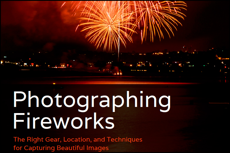 Photographing Fireworks – Fuel Book