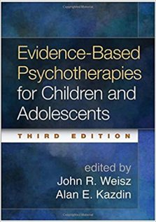 Evidence-Based Psychotherapies for Children and Adolescents, Third Edition