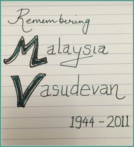 Remembering Malaysia Vasudevan