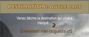 Destination : Autre part