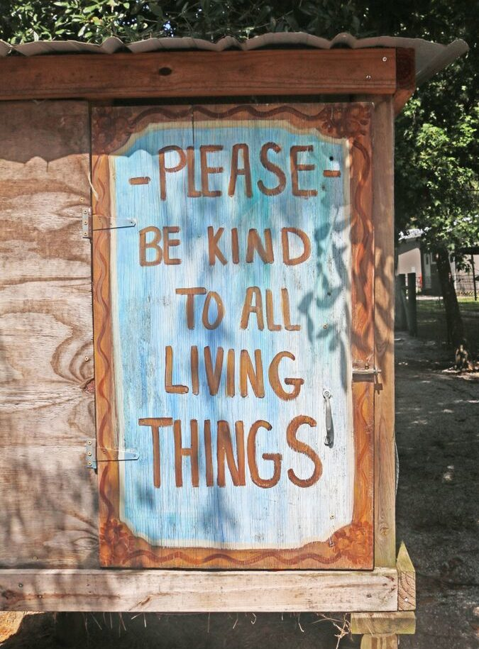 Please Be Kind to All Living Things sign