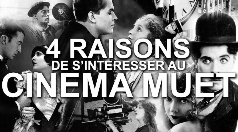 4 Raisons de s'intéresser au Cinéma Muet