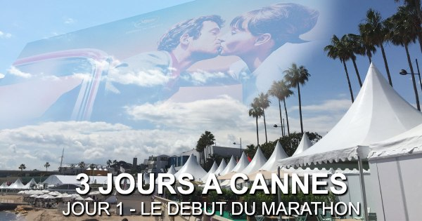 3 Jours à Cannes Jour 1
