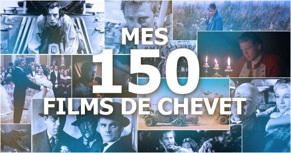 Mes 150 films de chevet