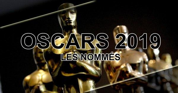 Oscars 2019 : Les nommés