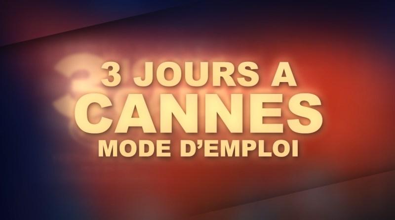 3 Jours à Cannes - Mode d'emploi