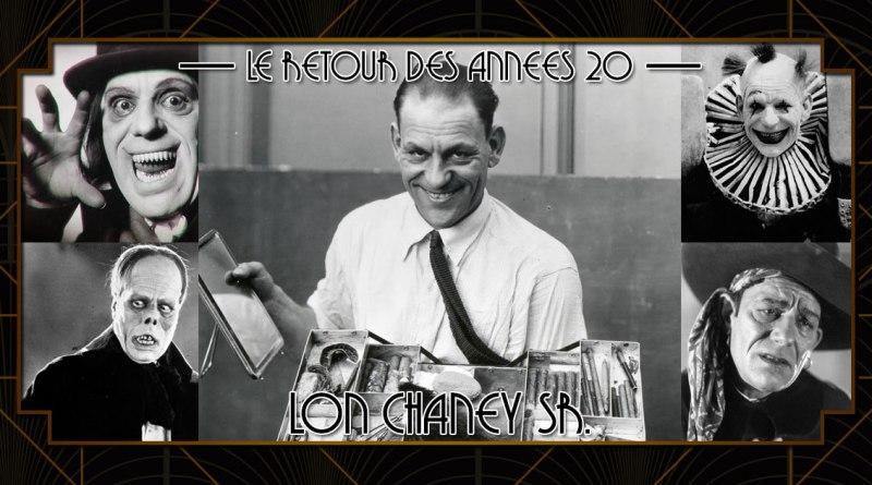 Le retour des années 20 - Lon Chaney Sr.