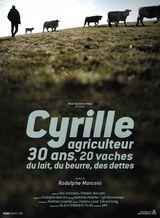 Affiche de Cyrille, agriculteur, 30 ans, 20 vaches, du lait, du beurre, des dettes (2020)