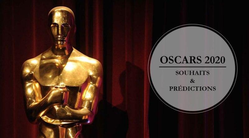 Oscars 2020 - Souhaits et prédictions