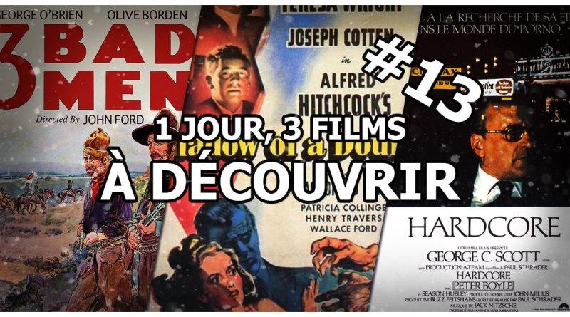 1 jour, 3 films à découvrir #13