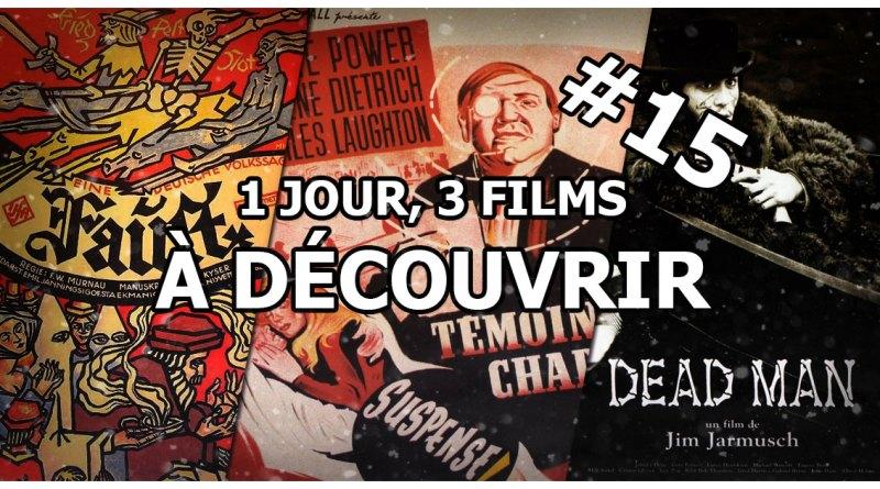1 jour, 3 films à découvrir #15