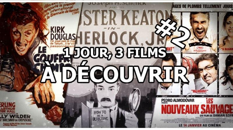 1 jour, 3 films à découvrir #2
