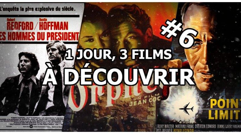 1 jour, 3 films à découvrir #6