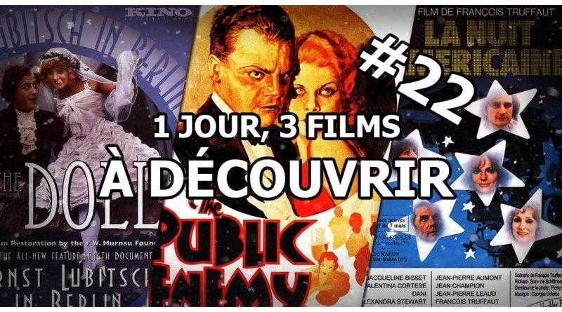 1 jour, 3 films à découvrir #22