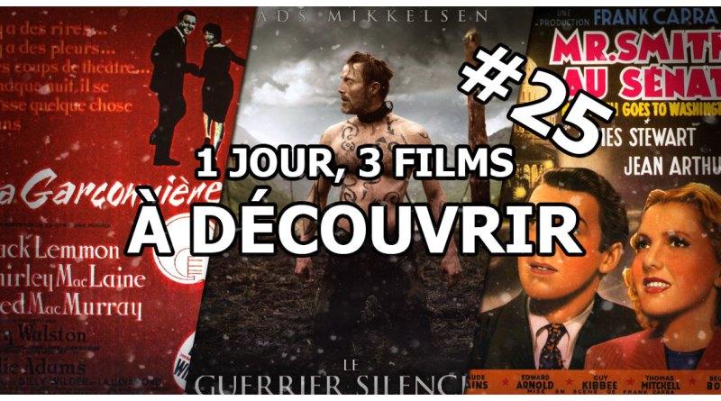 1 jour, 3 films à découvrir #25