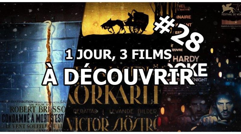 1 jour, 3 films à découvrir #28