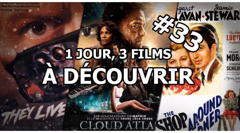 1 jour, 3 films à découvrir #33