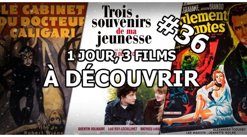 1 jour, 3 films à découvrir #36