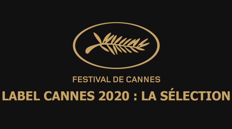 Festival de Cannes 2020 - Les films labellisés