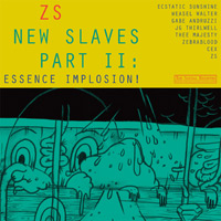 Zs: New Slaves Part II: Essence Implosion!