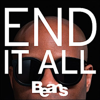 Beans: End It All