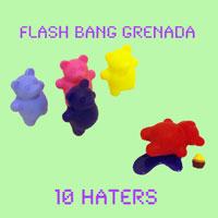 Flash Bang Grenada: 10 Haters