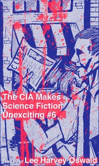 Abner Smith: The CIA Makes Science Fiction Unexciting #6