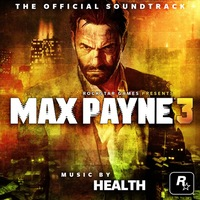 Health: Max Payne 3: The Official Soundtrack
