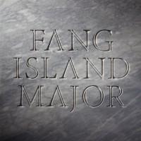 Fang Island: Major