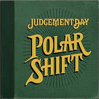 Judgement Day: Polar Shift