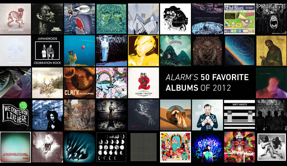 ALARM's 50 Favorite Albums of 2012